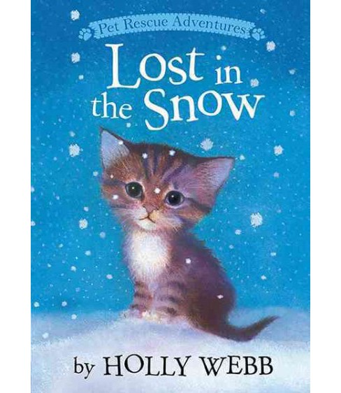 Lost in the Snow : Library Edition (Hardcover) (Holly Webb) - image 1 of 1