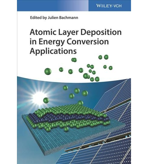 Atomic Layer Deposition in Energy Conversion Applications (Hardcover) (Julien Bachmann) - image 1 of 1