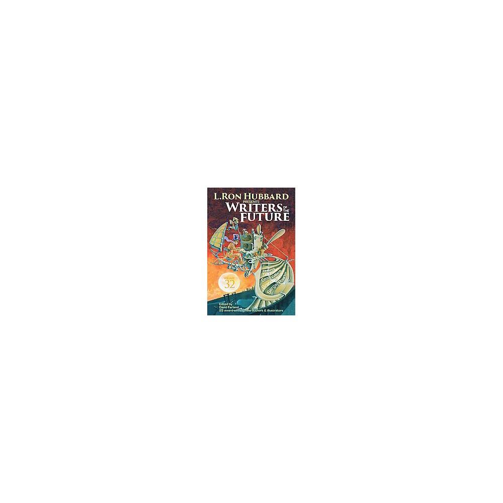 Writers of the Future (Vol 32) (Paperback) (L. Ron Hubbard & Sean Williams & David Farland)