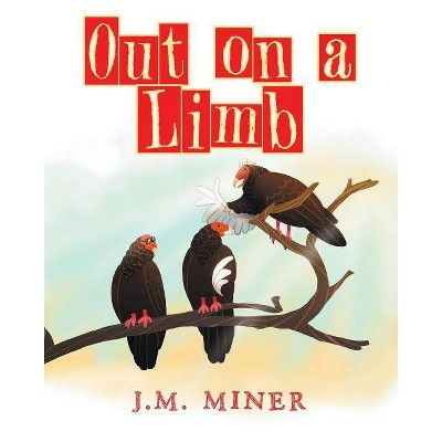 Out on a Limb - by  J M Miner (Paperback)