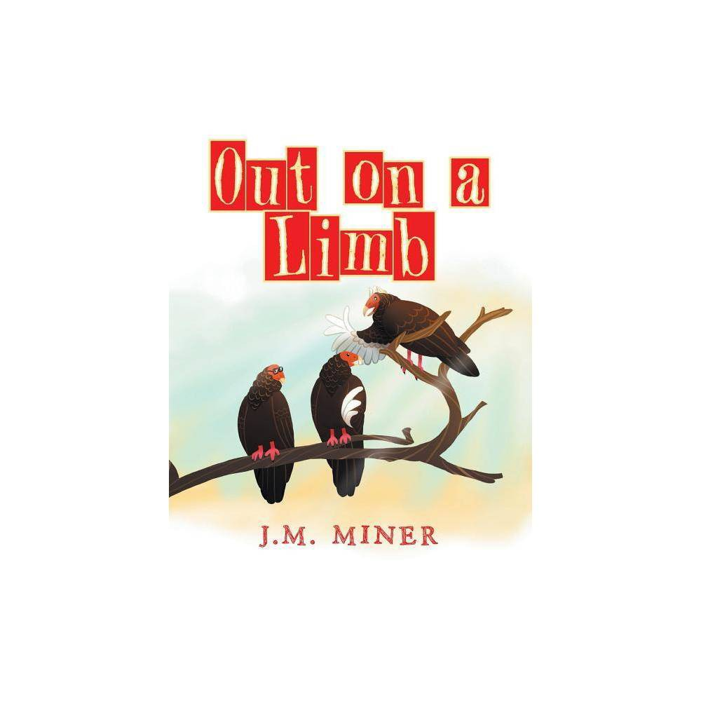Out On A Limb By J M Miner Paperback