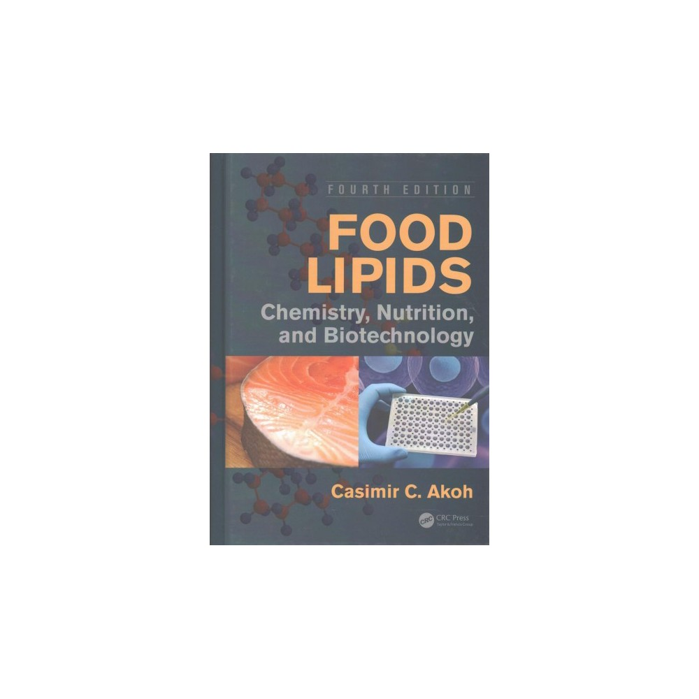Food Lipids : Chemistry, Nutrition, and Biotechnology (Hardcover)