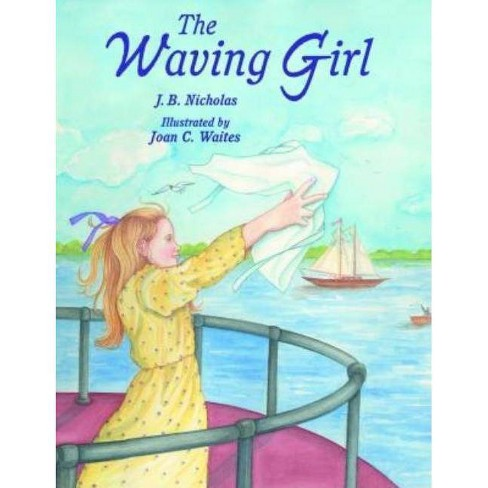 The Waving Girl - by  J B Nicholas (Paperback) - image 1 of 1