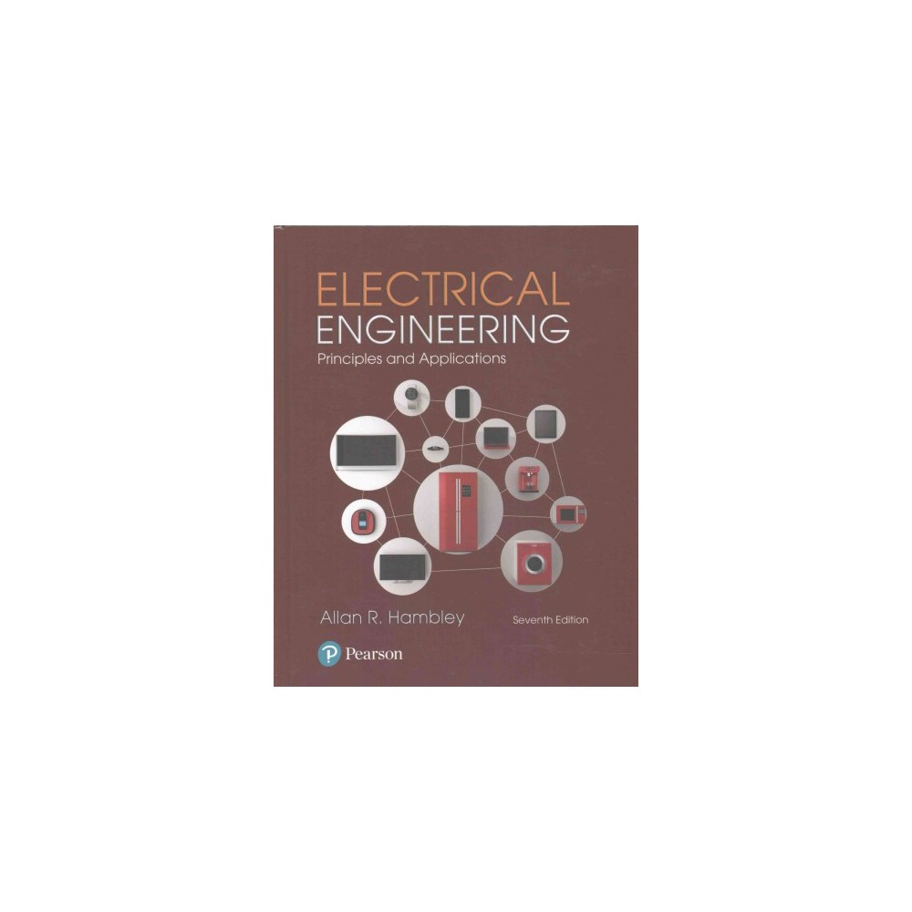 Electrical Engineering : Principles and Applications (Hardcover) (Allan R. Hambley)