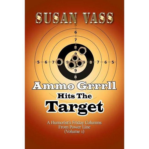 Ammo Grrrll Hits The Target - by Susan Vass (Paperback)