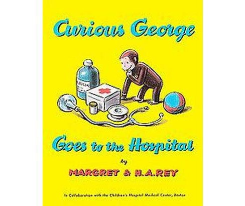 Curious George Goes to the Hospital ( Curious George) (Paperback) by H. A. Rey - image 1 of 1