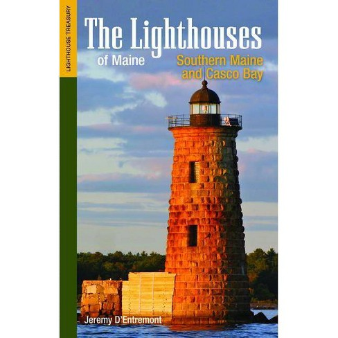 The Lighthouses of Maine: Southern Maine and Casco Bay - (Lighthouse Treasury) by  Jeremy D'Entremont - image 1 of 1