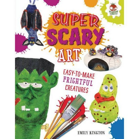 Super Scary Art - (Wild Art Projects) by  Emily Kington (Hardcover) - image 1 of 1