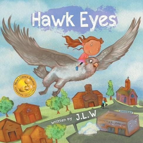 Hawk Eyes - by  J L W (Paperback) - image 1 of 1