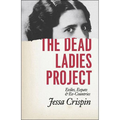 The Dead Ladies Project - by  Jessa Crispin (Paperback) - image 1 of 1