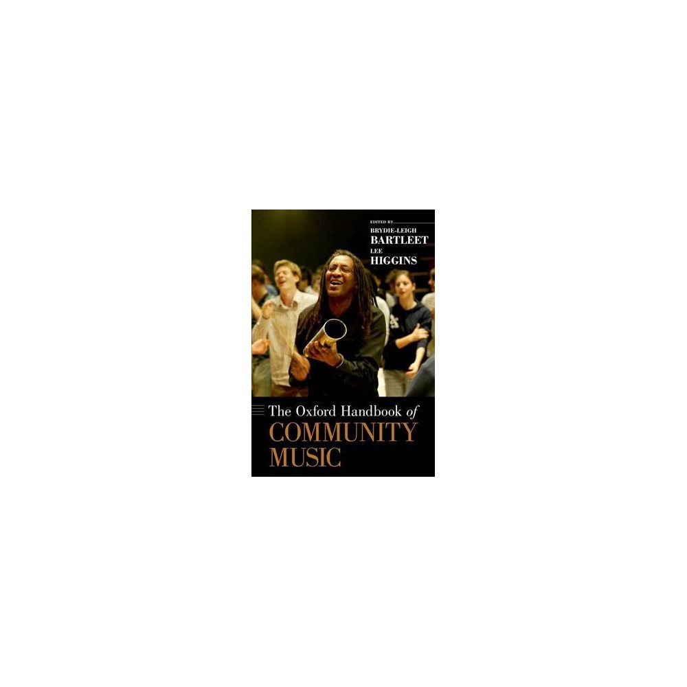 Oxford Handbook of Community Music - (Oxford Handbooks) (Hardcover)