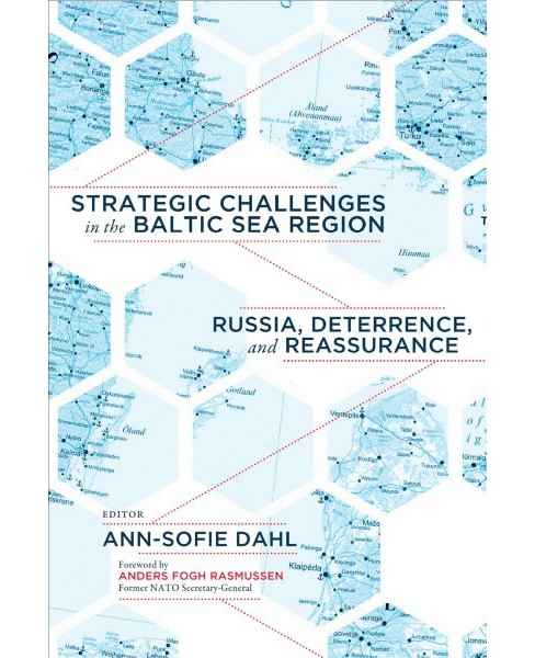 Strategic Challenges in the Baltic Sea Region : Russia, Deterrence, and Reassurance -  (Paperback) - image 1 of 1