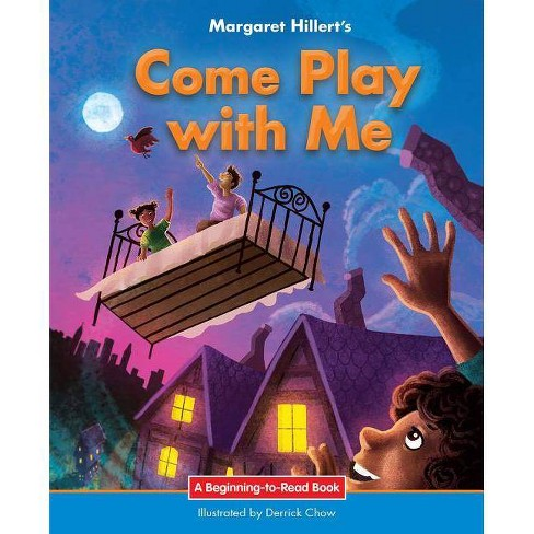 Come Play with Me - (Beginning-To-Read Books) by  Margaret Hillert (Paperback) - image 1 of 1