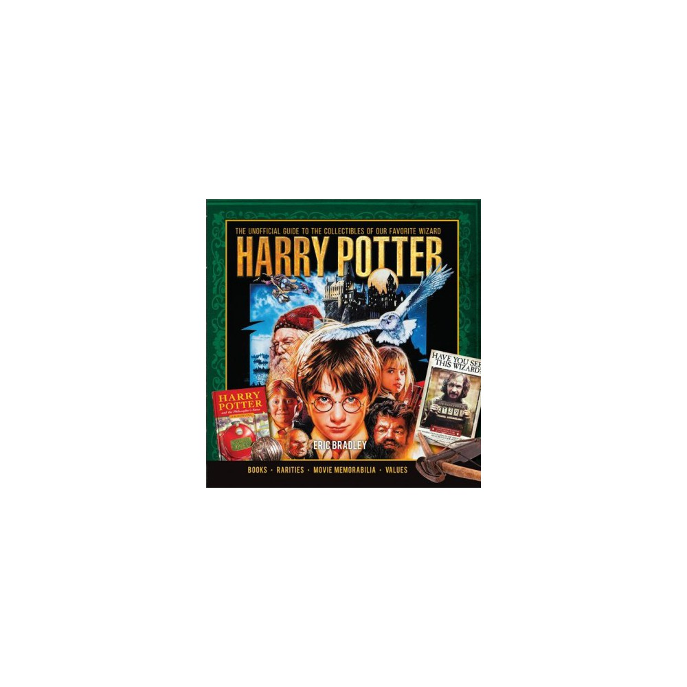 Harry Potter : The Unofficial Guide to the Collectibles of Our Favorite Wizard - (Hardcover) Harry Potter : The Unofficial Guide to the Collectibles of Our Favorite Wizard - (Hardcover)