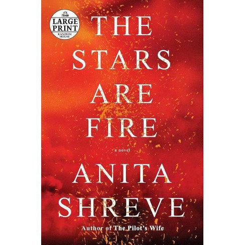The Stars Are Fire - by  Anita Shreve (Paperback) - image 1 of 1