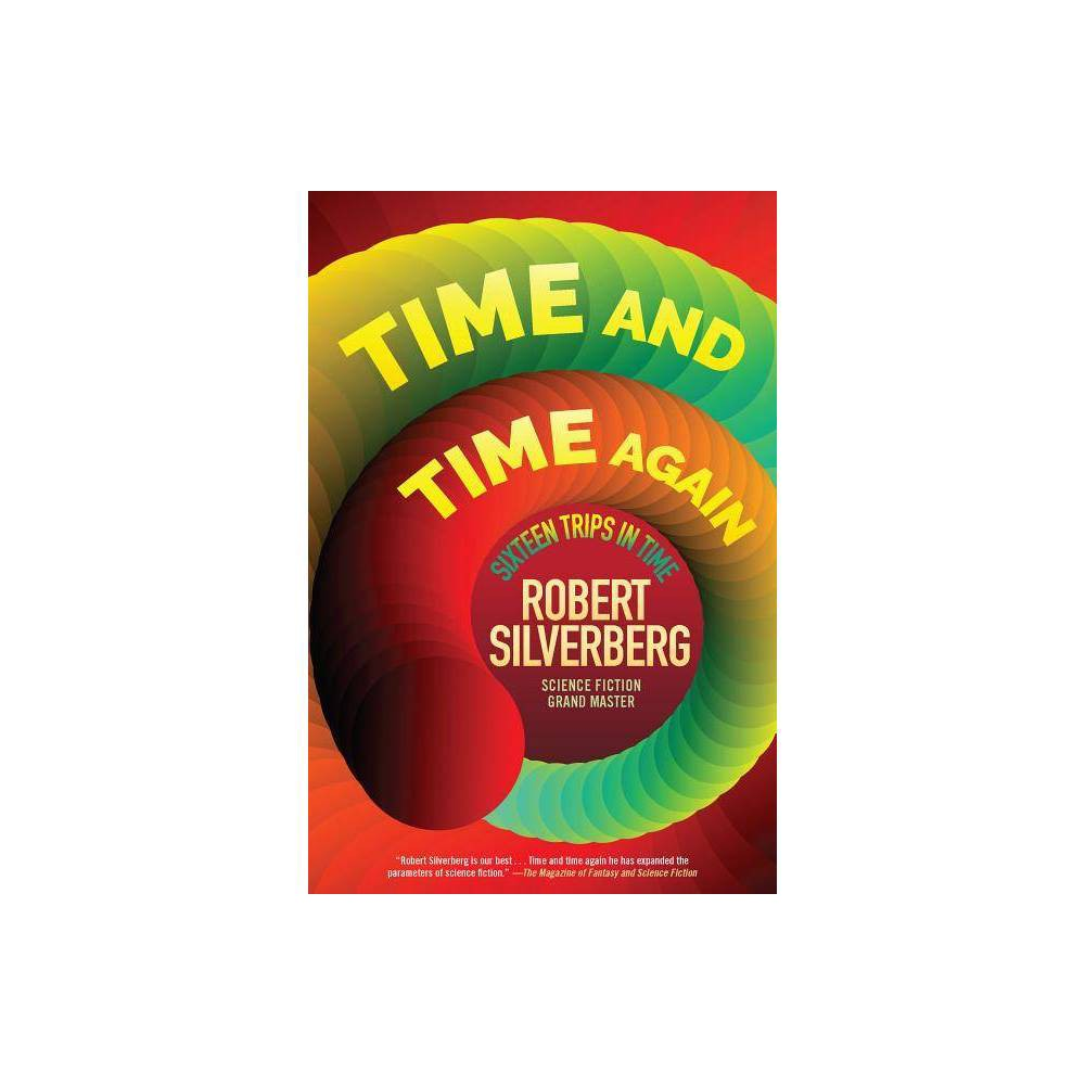 Time and Time Again - by Robert Silverberg (Paperback) Best