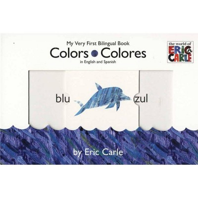 Colors/ Colores (Bilingual)by Eric Carle (Board Book)