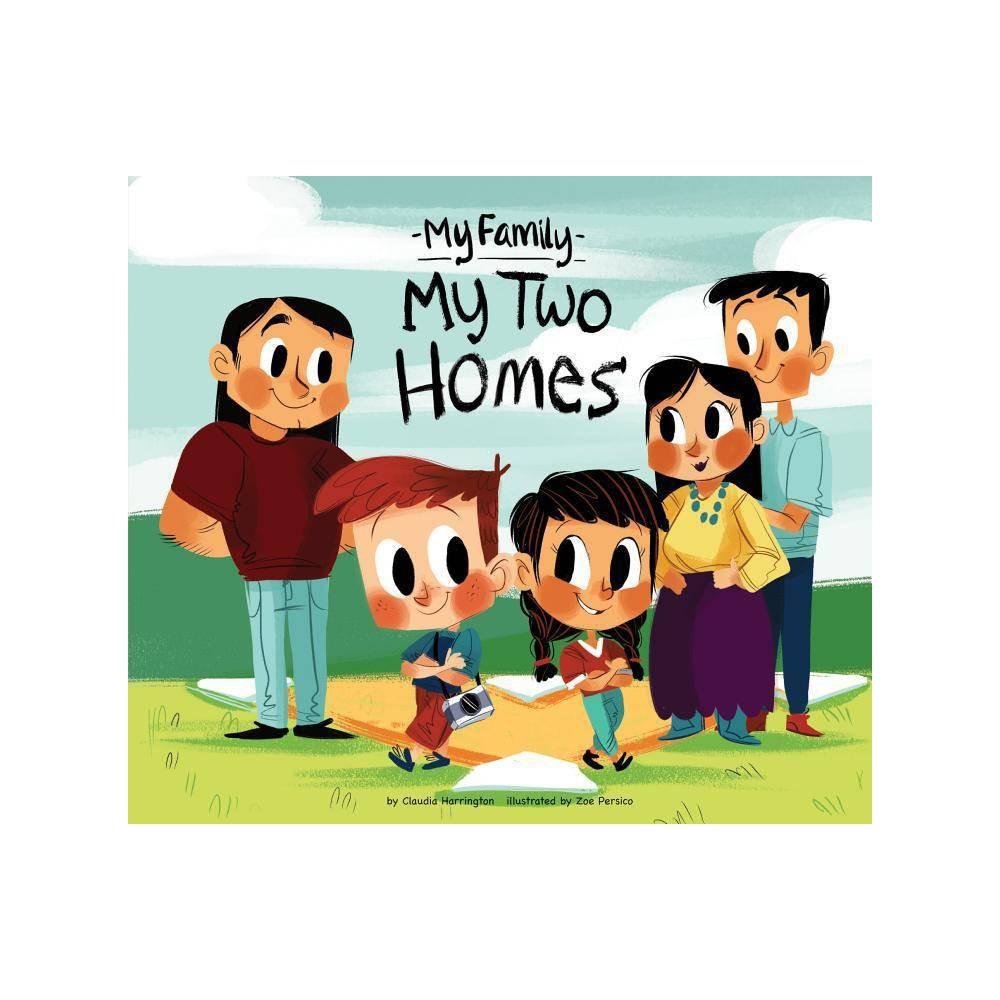 My Two Homes - (My Family) by Claudia Harrington (Hardcover)