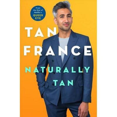 Naturally Tan : A Memoir -  by Tan France (Hardcover)