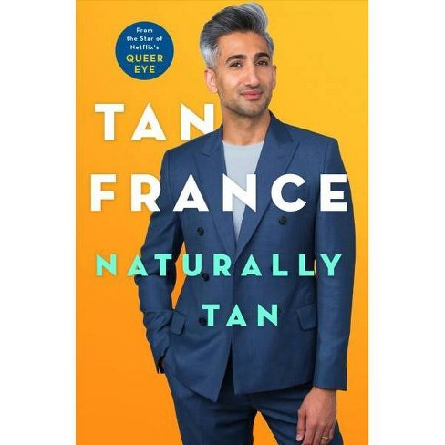 Naturally Tan : A Memoir -  by Tan France (Hardcover) - image 1 of 1