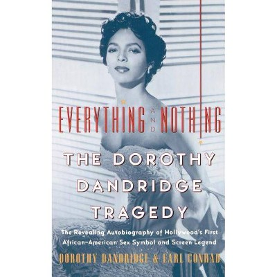 Everything and Nothing - by  Dorothy Dandridge & Earl Conrad (Paperback)