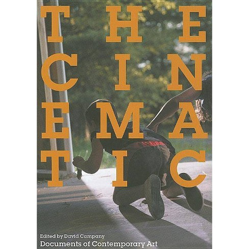 The Cinematic - (Documentary Sources in Contemporary Art) (Paperback) - image 1 of 1