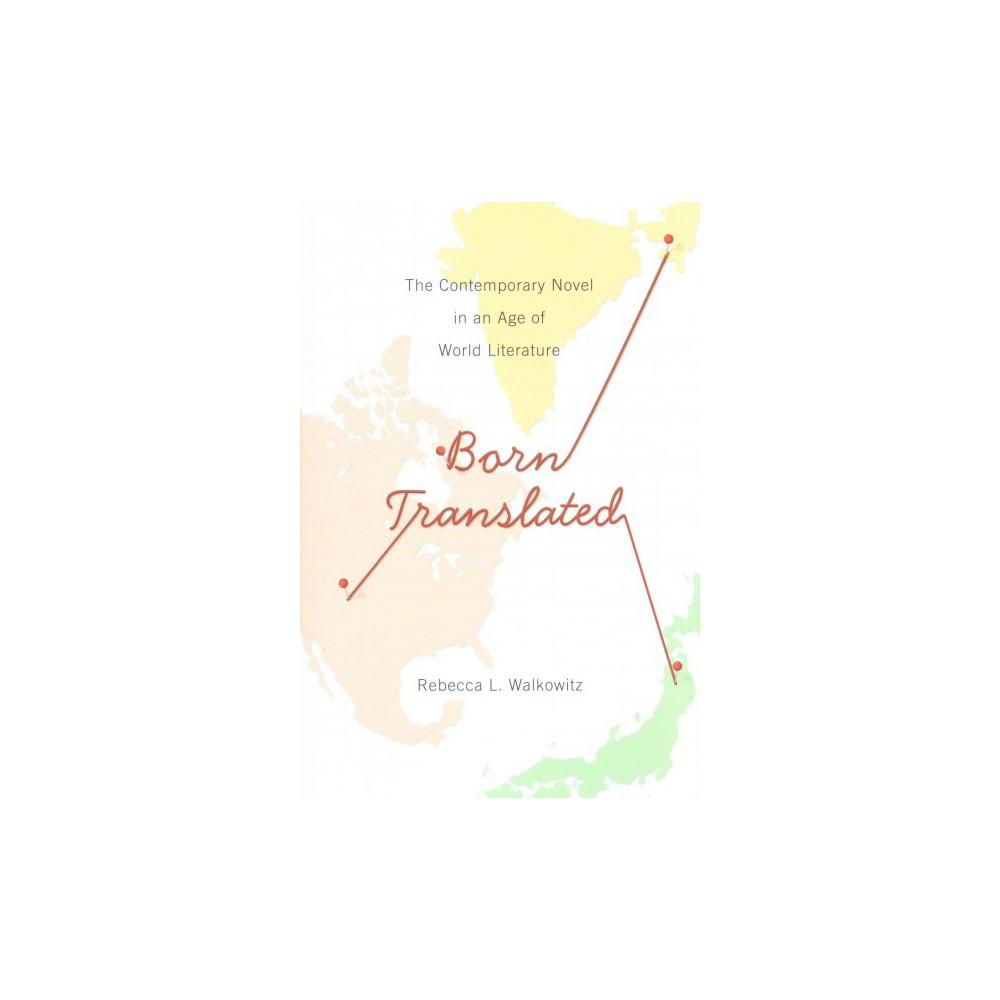 Born Translated ( Literature Now) (Hardcover)