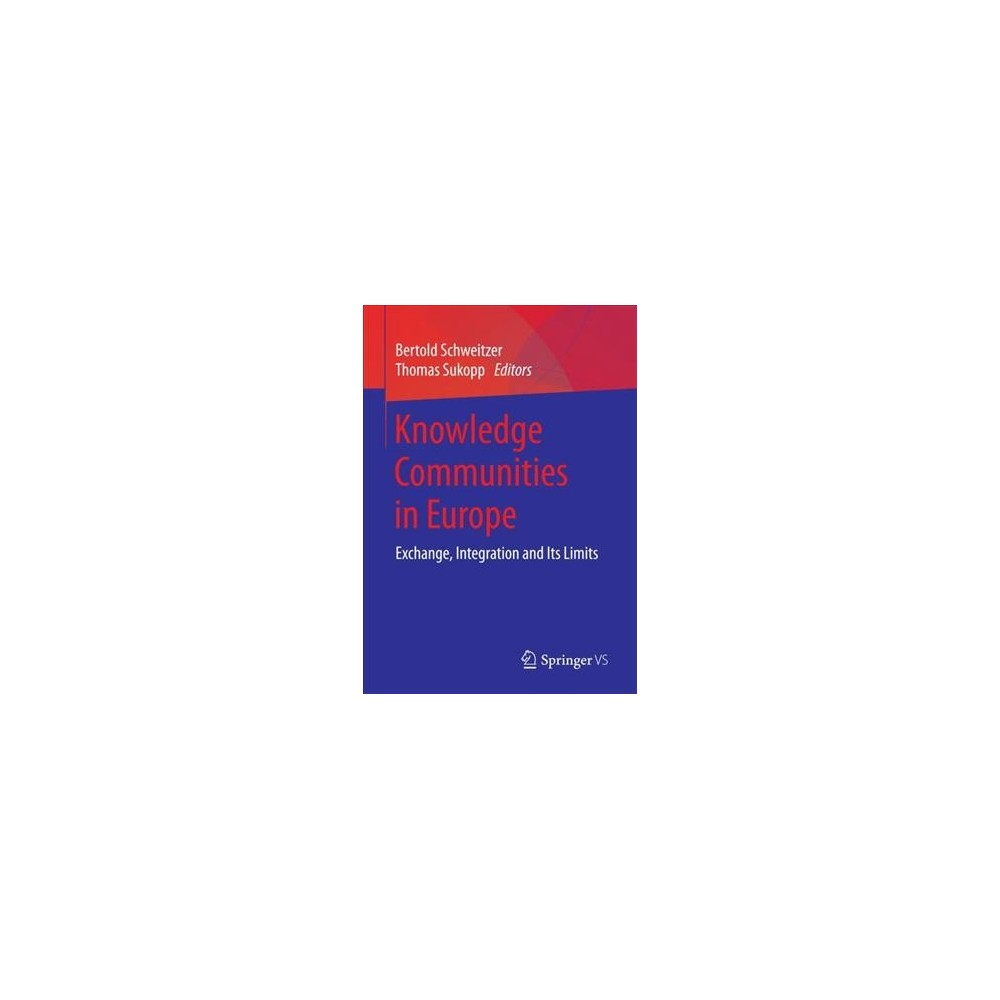 Knowledge Communities in Europe : Exchange, Integration and Its Limits (Paperback)