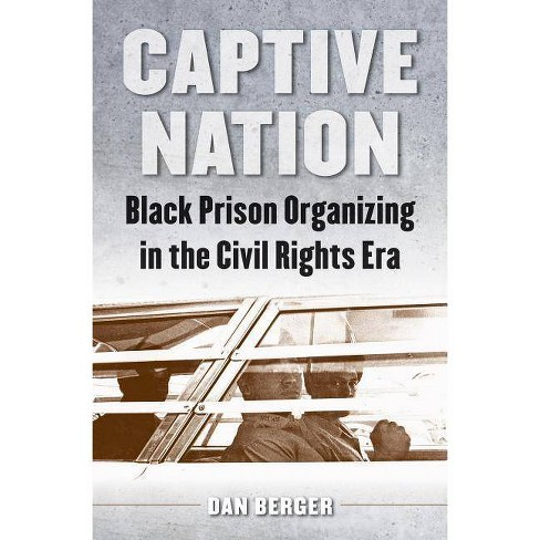 Captive Nation - (Justice, Power, and Politics) by  Dan Berger (Paperback) - image 1 of 1