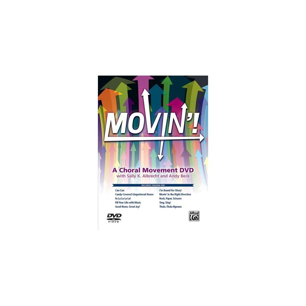 Movin! a Choral Movement Dvd : Featuring Staging for: Can-Can / Candy-Covered Gingerbread House / Fa La