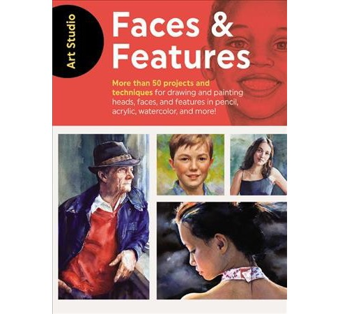 Faces & Features : More Than 50 Projects and Techniques for Drawing and Painting Heads, Faces, and - image 1 of 1
