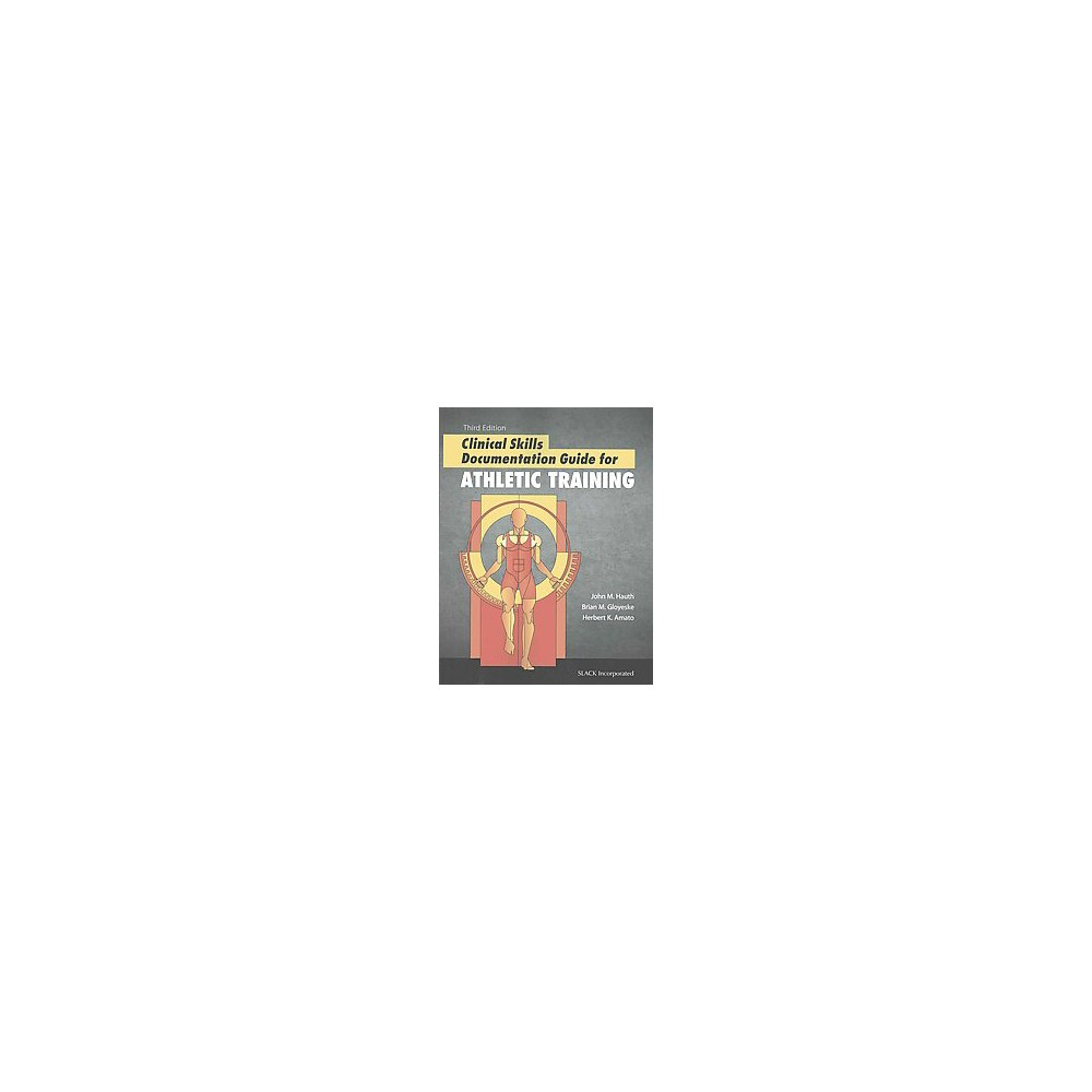 Clinical Skills Documentation Guide for Athletic Training (Paperback) (John M. Hauth)