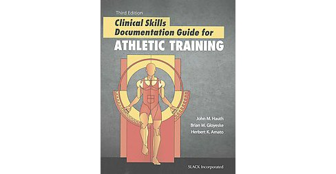 Clinical Skills Documentation Guide for Athletic Training (Paperback) (John M. Hauth) - image 1 of 1
