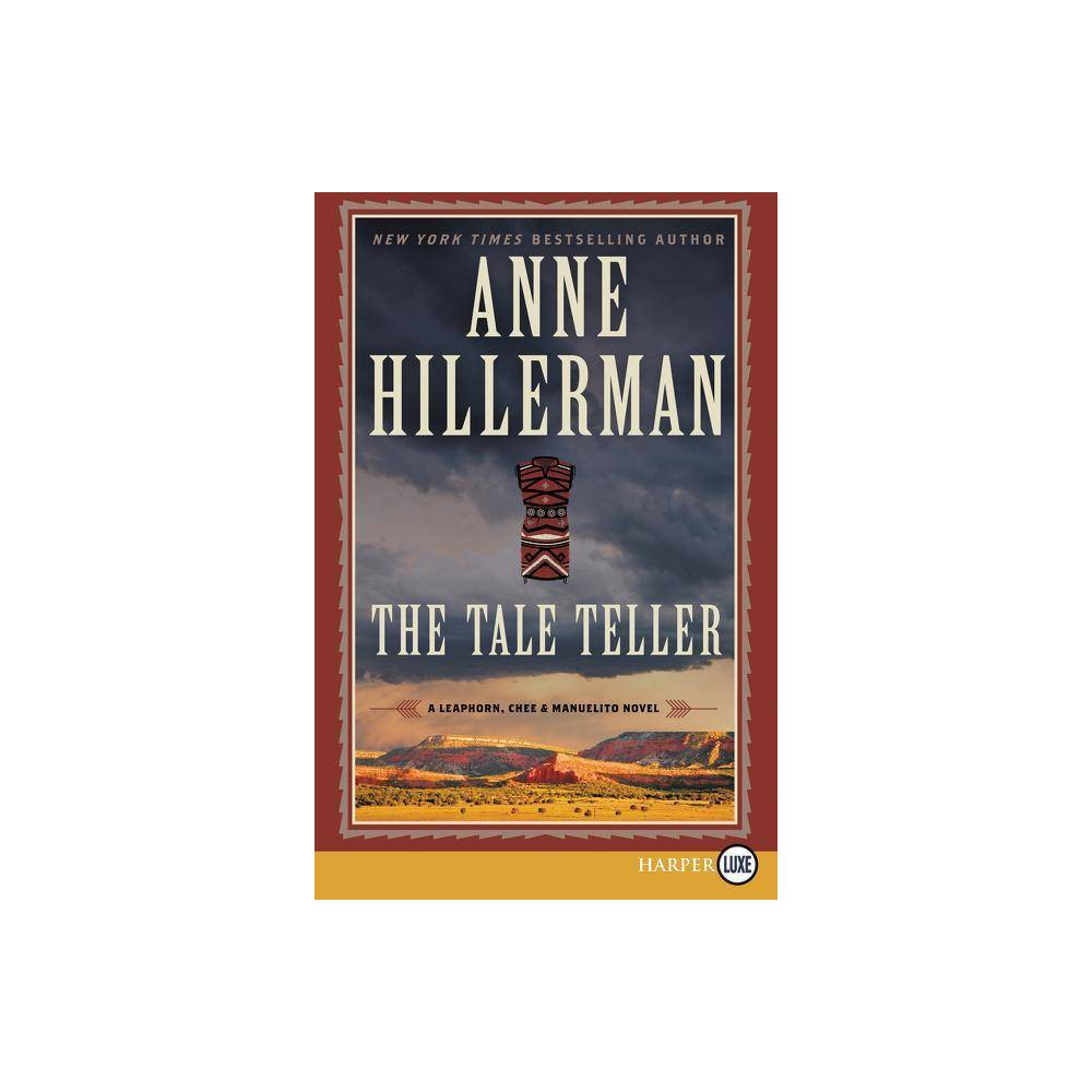 The Tale Teller Leaphorn Chee Manuelito Novel Large Print By Anne Hillerman Paperback