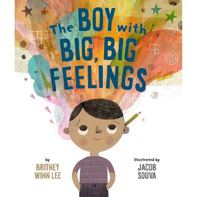 The Boy with Big, Big Feelings - (The Big, Big) by  Britney Winn Lee (Hardcover)