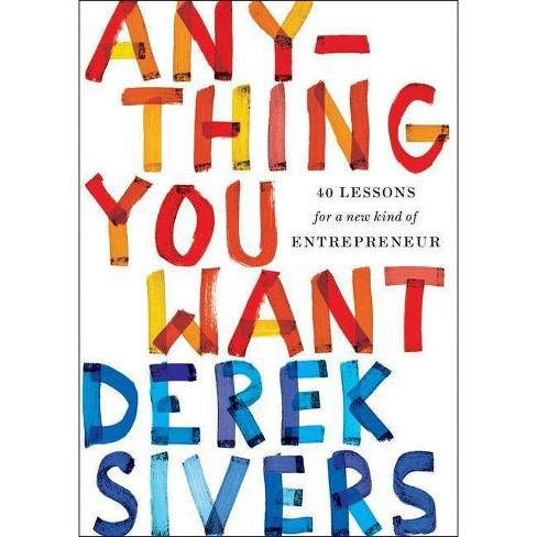 Anything You Want - by  Derek Sivers (Hardcover) - image 1 of 1
