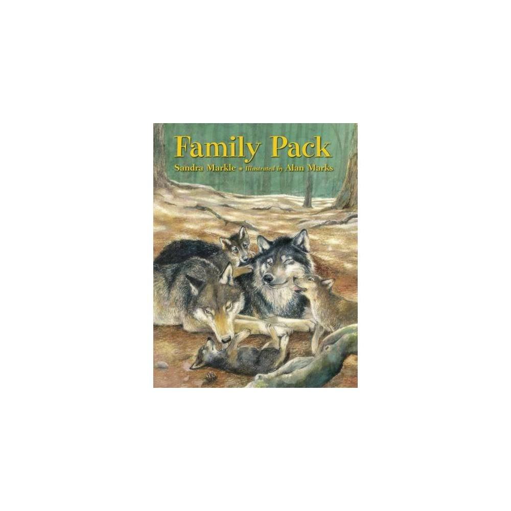 Family Pack - by Sandra Markle (Paperback)