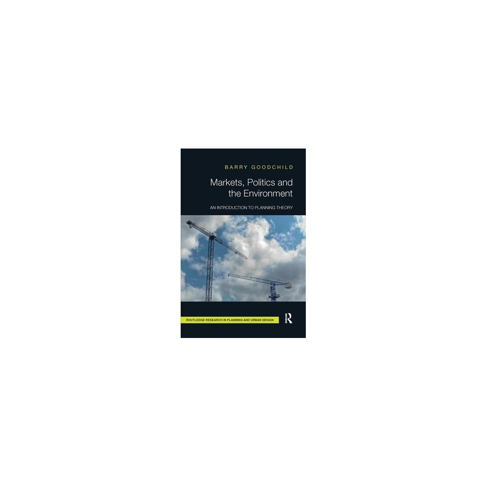 Markets, Politics and the Environment : An Introduction to Planning Theory - Reprint (Paperback)