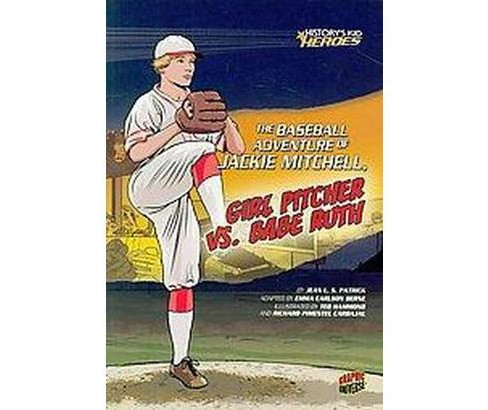 The Baseball Adventure of Jackie Mitchell, G ( History's Kid Heroes) (Paperback) - image 1 of 1