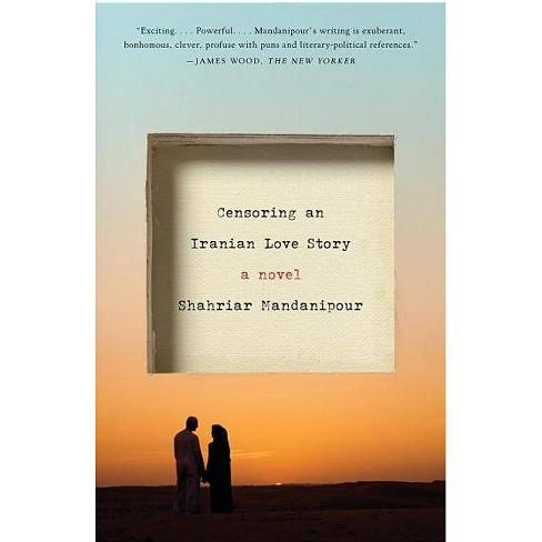 Censoring an Iranian Love Story - by  Shahriar Mandanipour (Paperback) - image 1 of 1