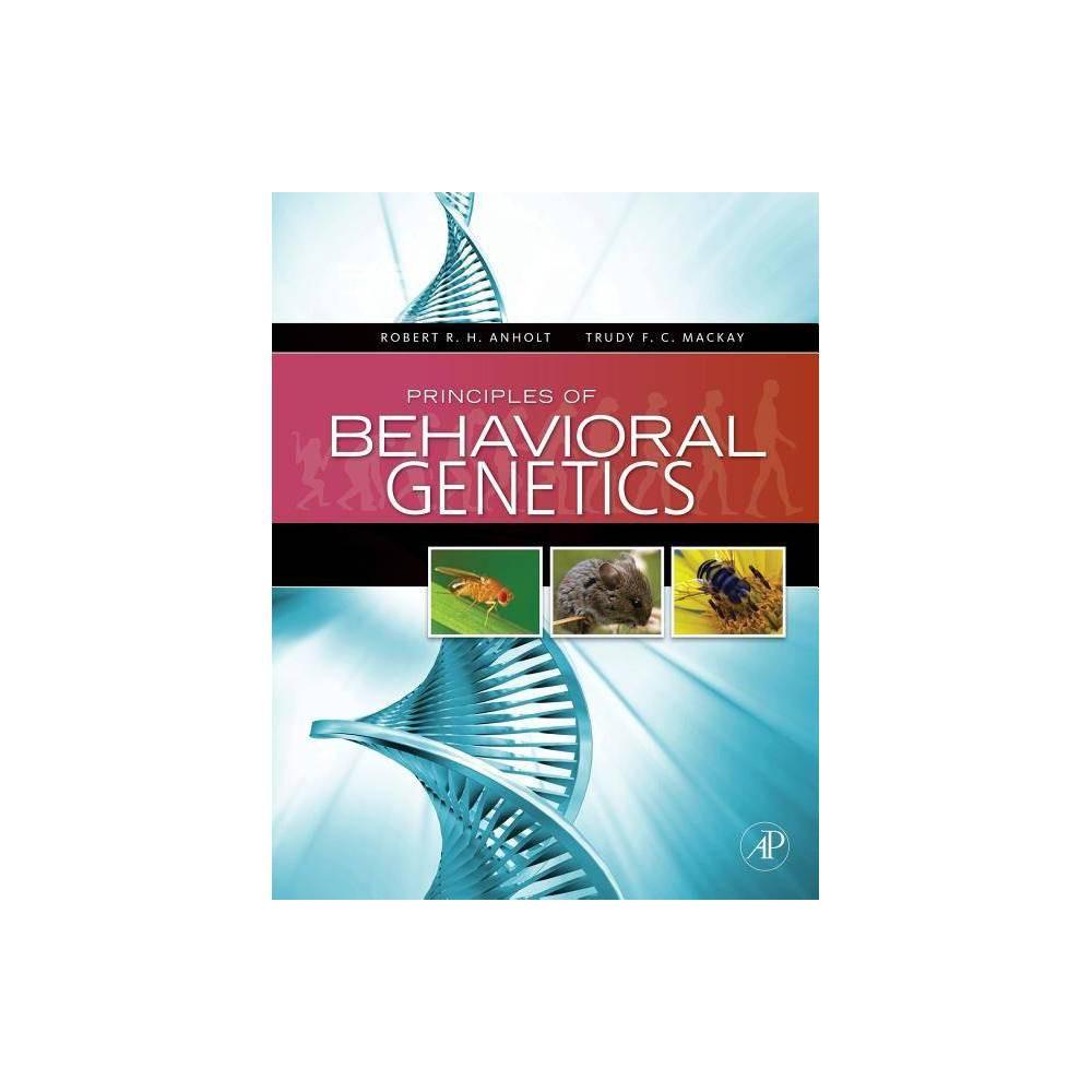 Principles Of Behavioral Genetics By Robert Rh Anholt Trudy F C Mackay Paperback