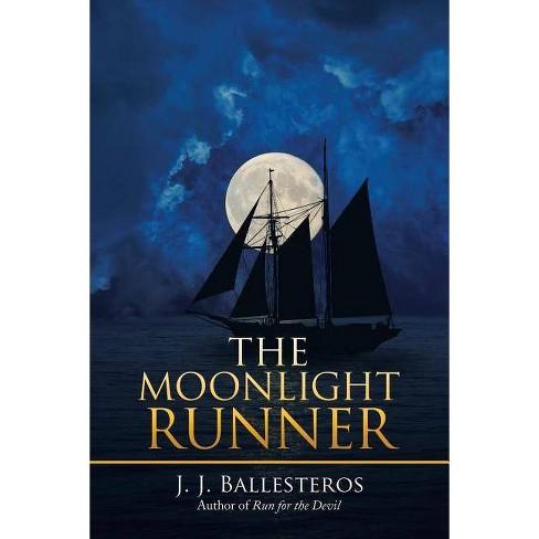 The Moonlight Runner - by  J J Ballesteros (Paperback) - image 1 of 1