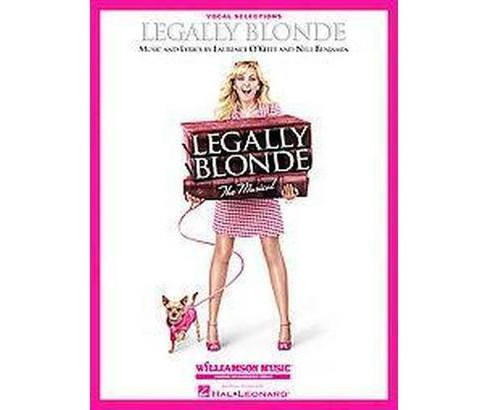 Legally Blonde - the Musical : Vocal Line With Piano Accompaniment (Paperback) - image 1 of 1