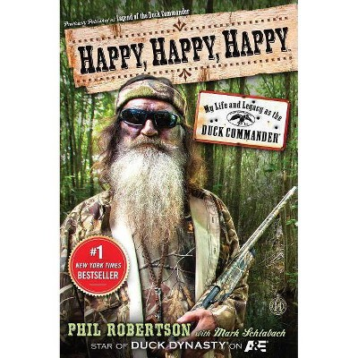 Happy, Happy, Happy - by  Phil Robertson (Paperback)