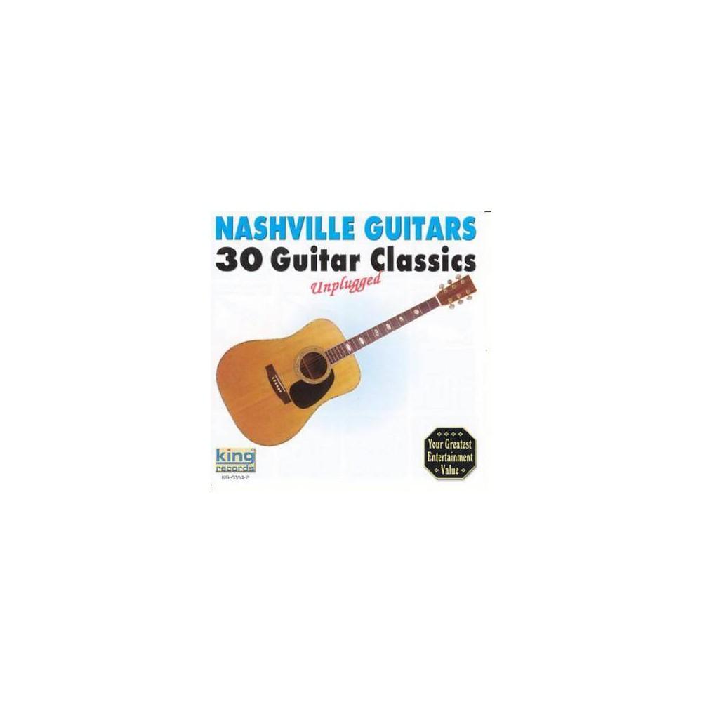 Nashville Guitars - Nashville Guitars: 30 Guitar Classics, Unplugged (CD), Adult Unisex