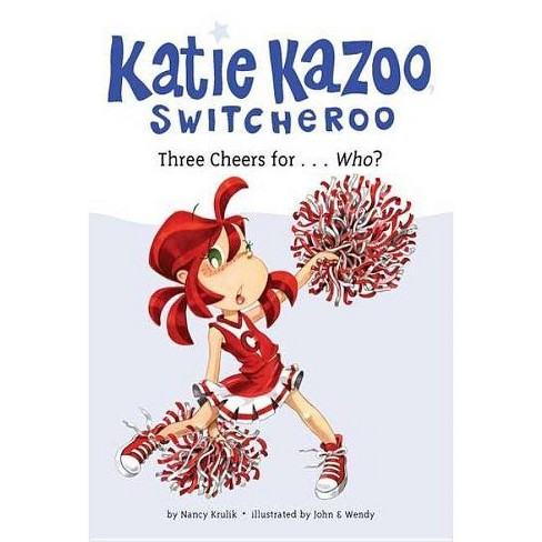 Three Cheers For... Who? - (Katie Kazoo, Switcheroo (Quality)) by  Nancy Krulik (Paperback) - image 1 of 1