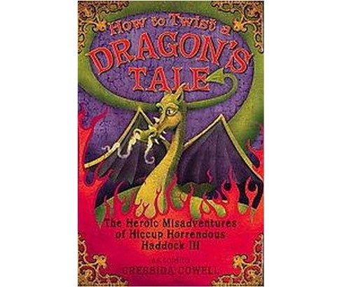 How to Train Your Dragon: How to Twist a Dragon's Tale (Hardcover) (Cressida Cowell) - image 1 of 1