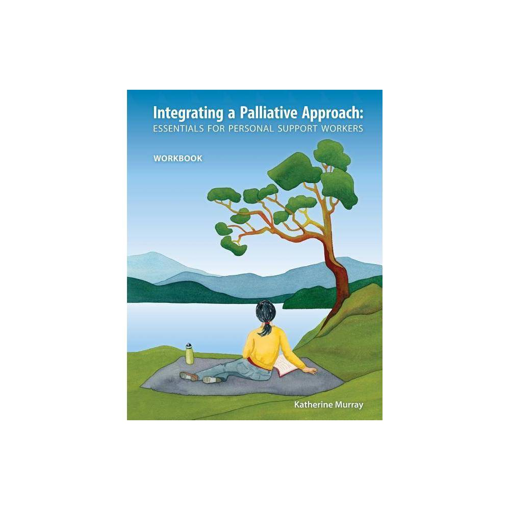 Integrating A Palliative Approach By Katherine Murray Paperback