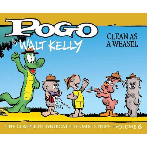 Pogo: The Complete Syndicated Comic Strips 6: Clean as a Weasel - (Walt Kelly's Pogo) by  Walt Kelly - image 1 of 1