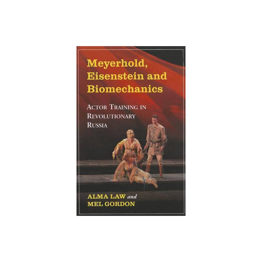 Meyerhold Eisenstein And Biomechanics By Alma Law Paperback